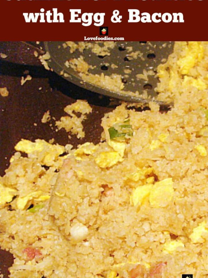 Cauliflower Fried Rice with Bacon and Egg, a healthy low carb quick and easy meal with great flavors!