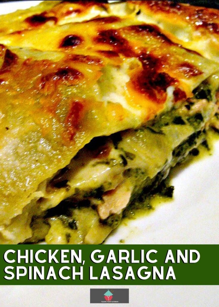 Chicken Garlic and Spinach LasagnaH
