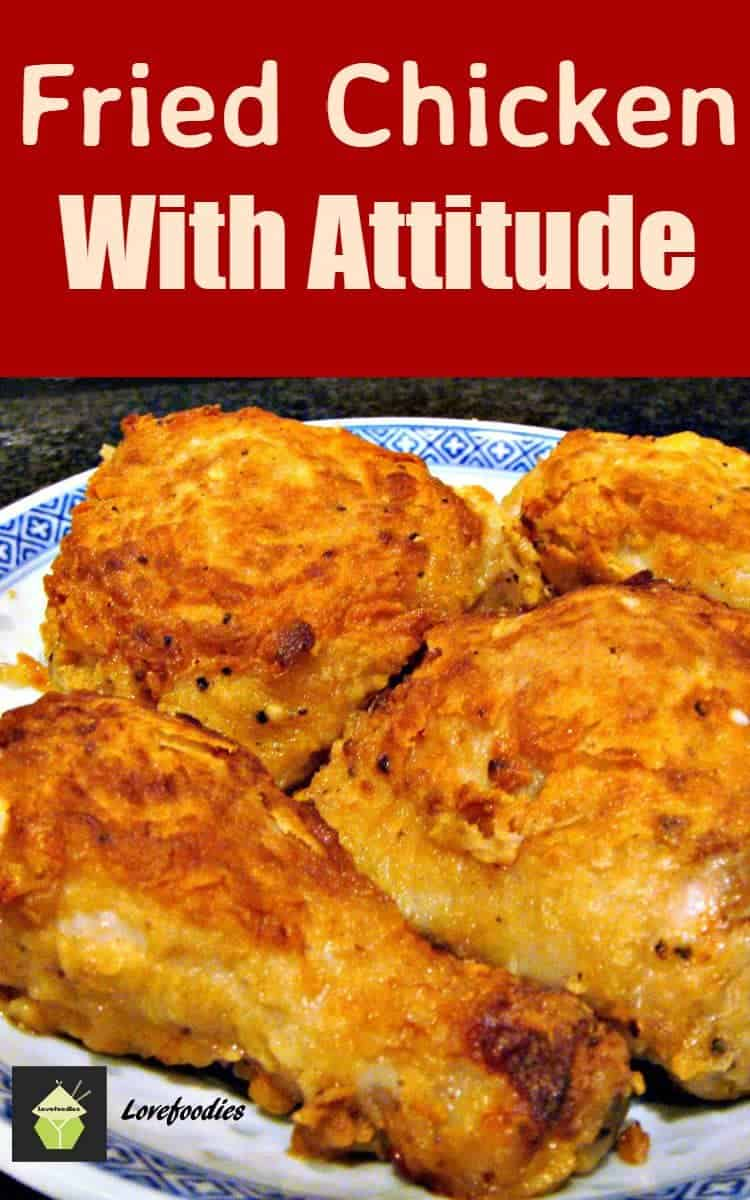 Fried Chicken With Attitude. Now you can also use this recipe for baking or simply the marinade and do grill or oven. Whichever is best for you. The flavors are really quite something!