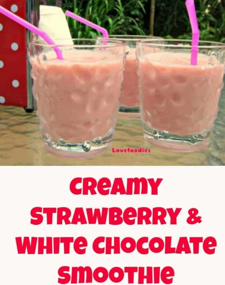 Creamy Strawberry and White Chocolate Smoothie 1