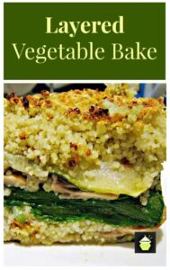 Layered Vegetable Bake, An easy and delicious recipe, layers of zucchini, spinach, mushrooms, cous cous and sprinkled with cheese.