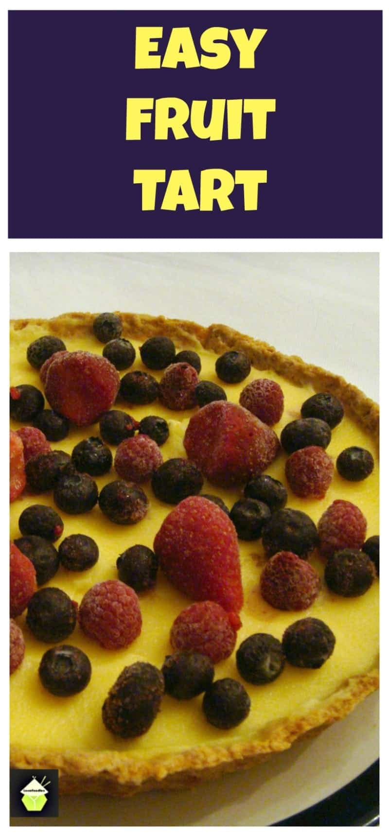 Fruit Tart - Easy to make and oh so delicious! Choose your favorite fruits / berries for the top too!