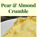 Pear Almond Crumble. It's got a nice refreshing taste, easy to make and great with ice cream or custard. Very delicious!