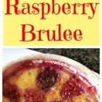 Raspberry Brulee is a lovely dessert, served warm or chilled and you can also swap the berries for any of your favorites! Easy recipe too!