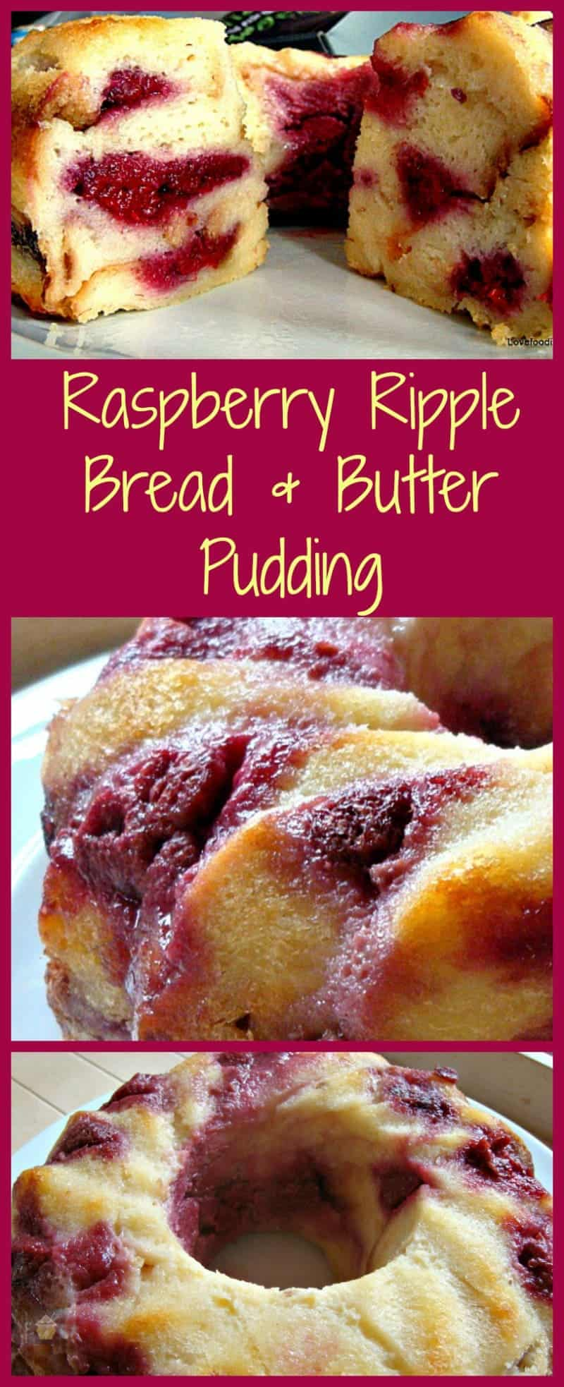 Raspberry Ripple Bread and Butter Pudding. A wonderful dessert, best served warm with a blob of ice cream, whipped cream, or both!Similar to French Toast only much fluffier.