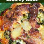 Bacon and Broccoli Cheesy Bake