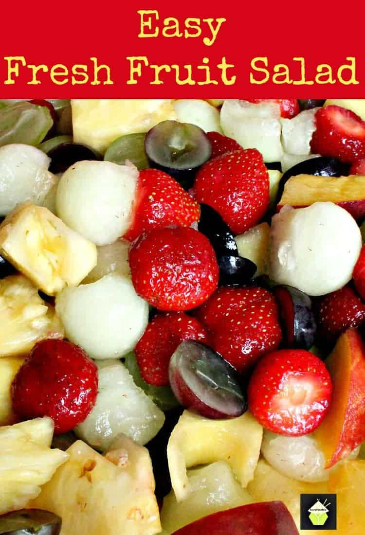Easy Fresh Fruit Salad, using a wonderful variety of fruits. Optional simple lemon syrup dressing too! Perfect for a breakfast or as a dessert with a blob of ice cream!
