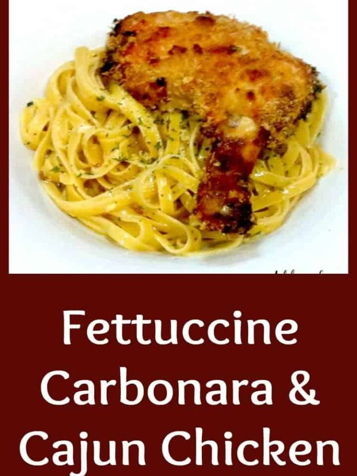 Fettuccini Carbonara and Cajun Baked Chicken Easy recipe and great tasting!