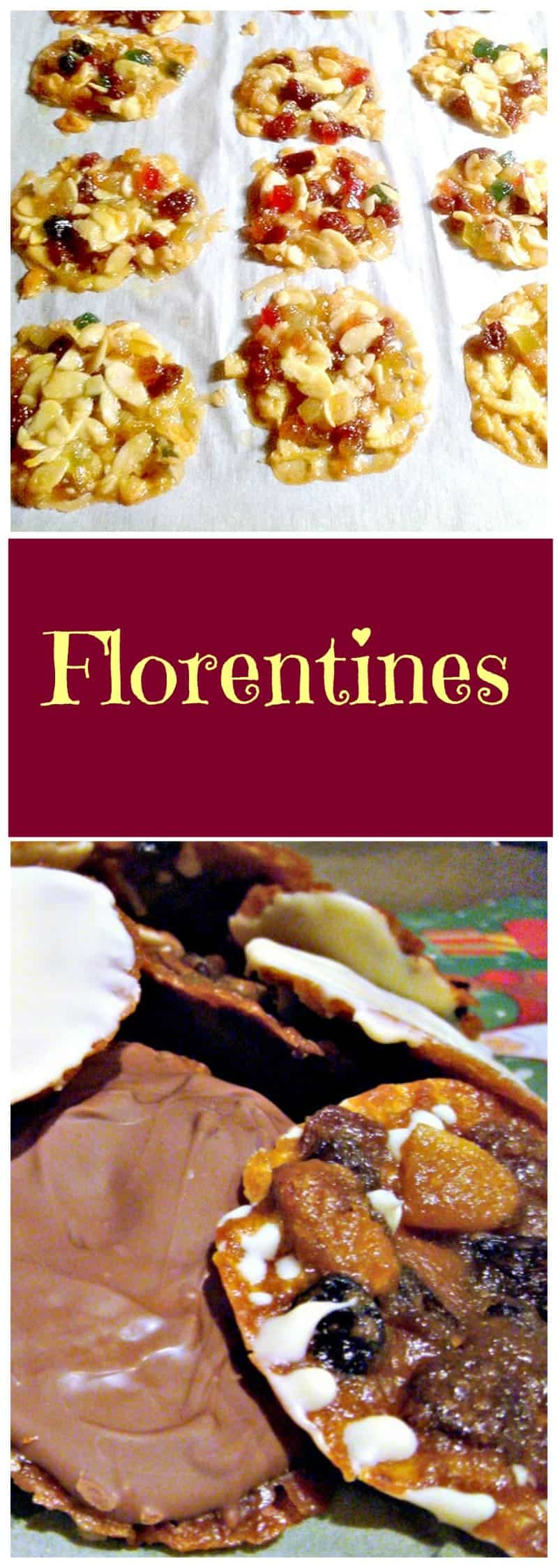 Florentines! These are a wonderful cookie type treat, with lots of delicious goodies in them, and coated on one side with white or dark or milk chocolate. Easy recipe!