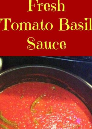 Quick and Easy Fresh Tomato Basil Sauce - Goes with anything and great for freezing too!