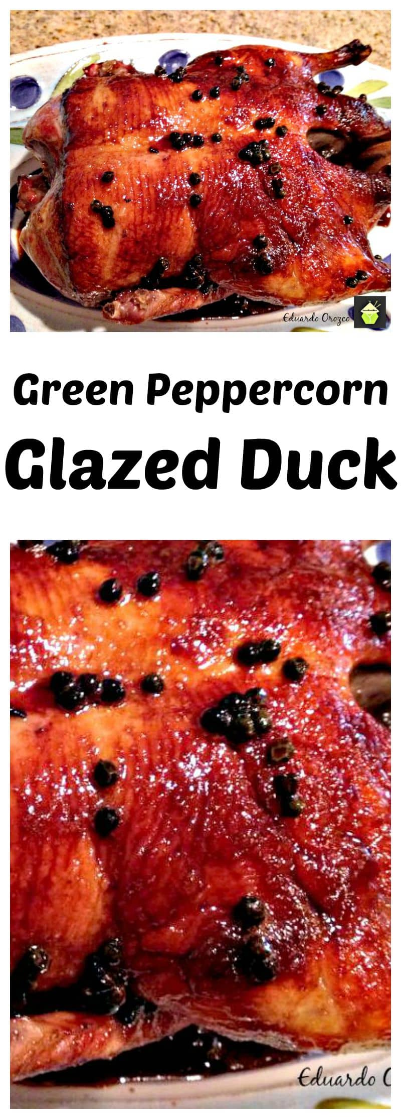 Green Peppercorn Glazed Duck - Great flavours and easy technique for cooking duck
