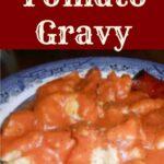 Mama's Tomato Gravy
