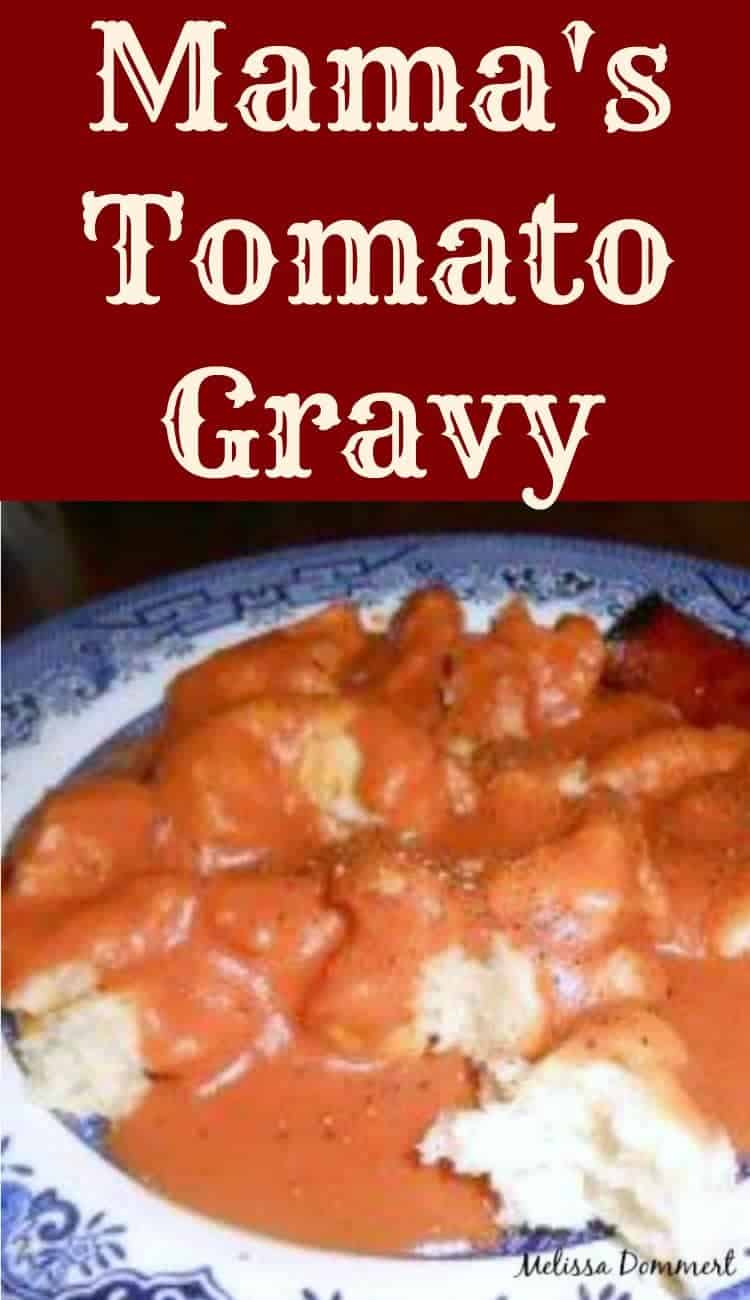 Mama's Tomato Gravy is an original family recipe, passed down through the generations. Delicious simply served with biscuits!