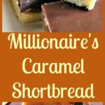 Millionaire's Caramel Shortbread - Naughty but OH SO NICE!