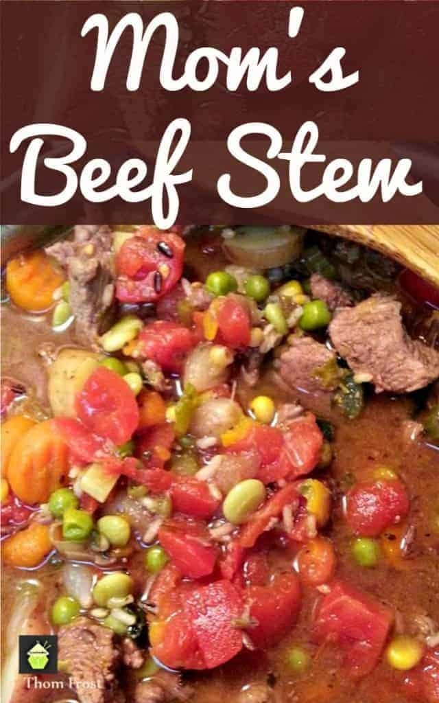 Mom's Beef Stew is a wonderful dinner, full of simple ingredients to give a burst of flavor. Easy to make, and suitable for stove top or slow cooker.
