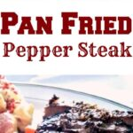 Pan Fried or Grilled Pepper Steak. Come and see the marinade to make this so juicy and tender!