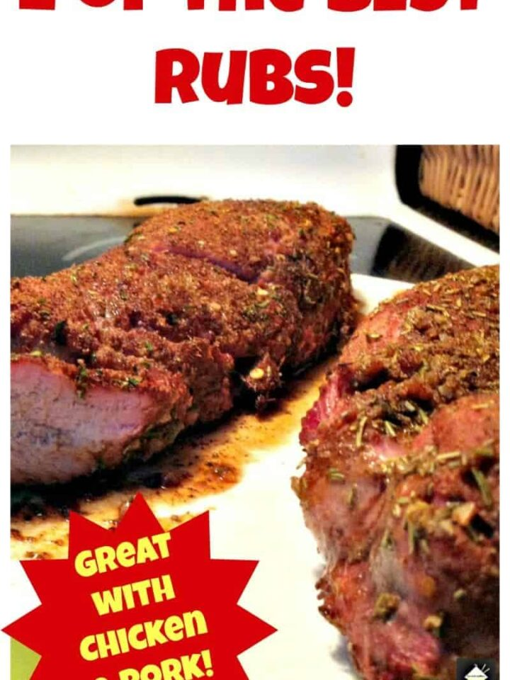 2 Of The Best Rubs! - A choice of great family favorite rubs, perfect for pork or chicken. Grill or oven, you choose! Keeper recipes!