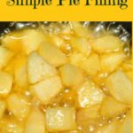 How To Make A Simple Fruit Pie Filling