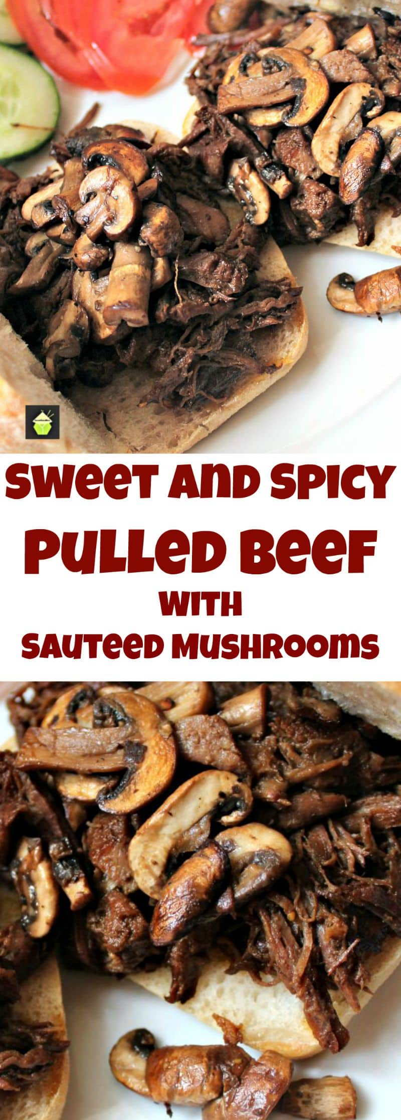 Sweet and Spicy Pulled Beef. Slow cooked tender beef in a delicious sauce, simply served on a warm ciabatta roll with sauteed mushrooms, makes for a perfect meal!