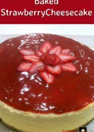 Baked Strawberry Cheesecake. An easy recipe with a delicious topping. There's Also a recipe for a blueberry topping!