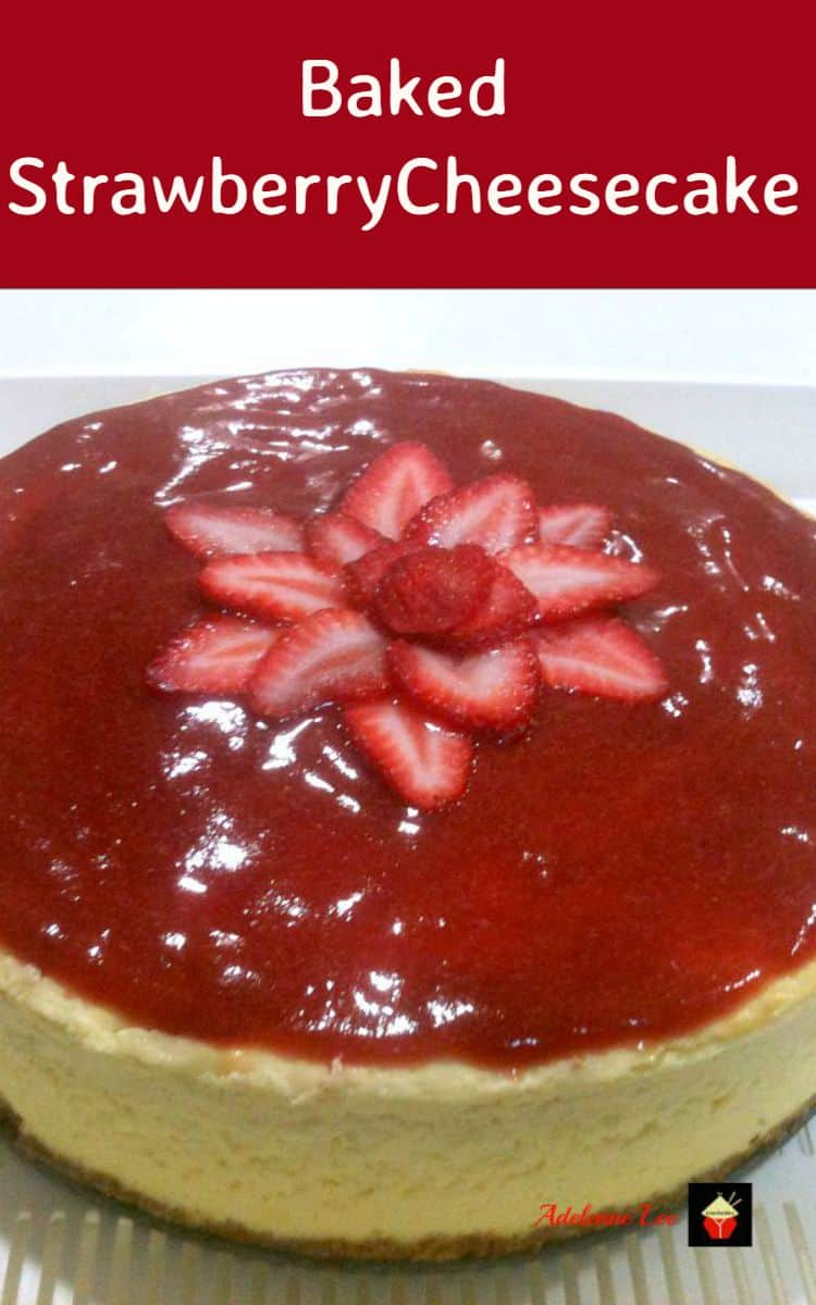 Baked Strawberry Cheesecake. An easy recipe with a delicious topping. Option for a blueberry topping too. Perfect for parties, celebrations and a lovely weekend dessert for the family