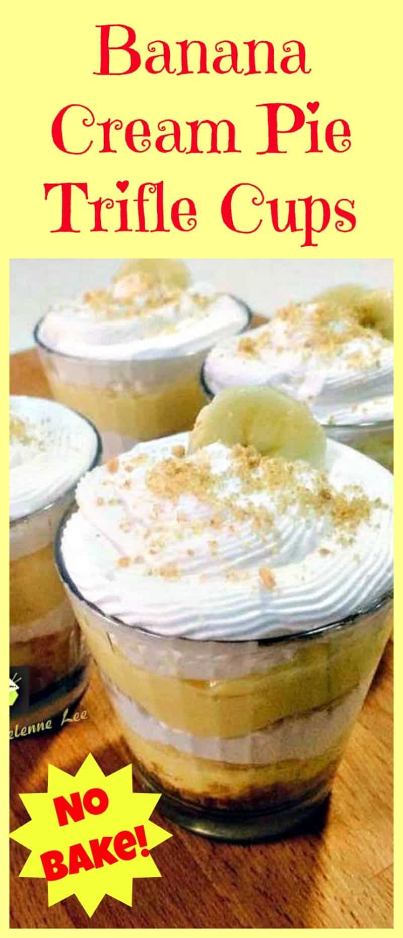 Banana Cream Pie Trifle Cups. A delicious no bake dessert and easy too!