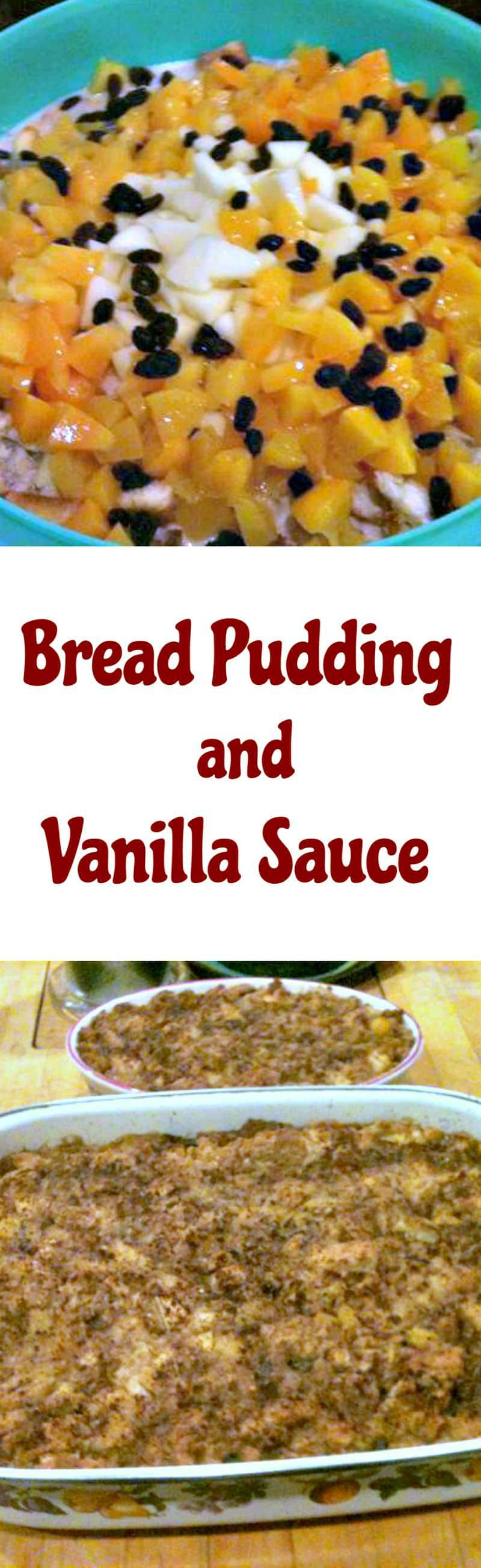 Bread Pudding and Vanilla Sauce is a lovely dessert, filled with ...