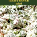 Cari's Creamy Bacon and Broccoli Salad