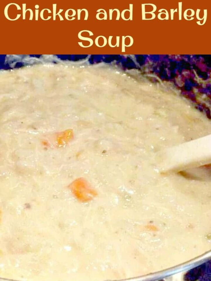 Creamy Chicken & Barley Soup - Fresh Ingredients and a real Winter Warmer for you!