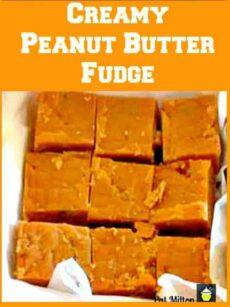 Creamy Peanut Butter Fudge... Oh so delicious!