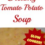 Creamy Tomato Potato Soup (slow cooker) A delicious tasting soup, easy to prepare!