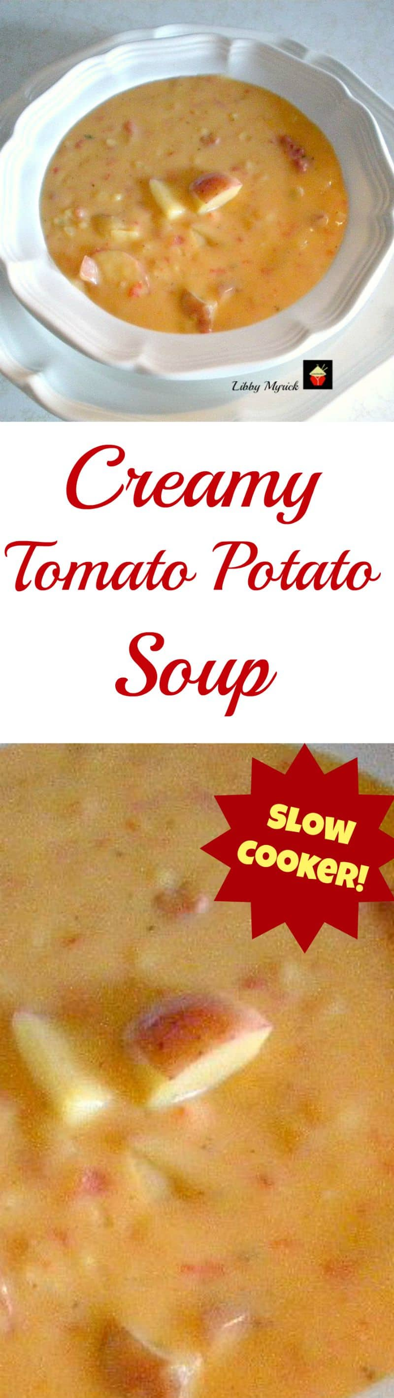 Creamy Tomato Potato Soup (slow cooker) A delicious tasting soup, easy to prepare!