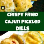 Crispy Fried Cajun Pickled Dills These are so addictive! Always popular with a crowd.