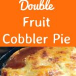 Double Fruit Cobbler Pie! This is one good tasting and easy cobbler and pie all in one! With double layers of fruit (peaches) filling and pie crust, this dessert is always a pleaser. Serve warm with ice cream and please enjoy! #Christmas