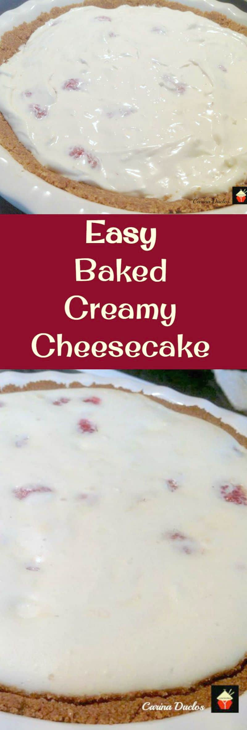 Easy Baked Creamy Cheesecake A Simple And Straightforward Recipe For A Baked Cheesecake With No