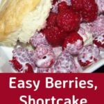Easy Rasperries, Shortcake and Cream