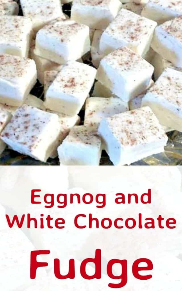 Eggnog and White Chocolate Fudge - Great treat for your families and also make super gifts!