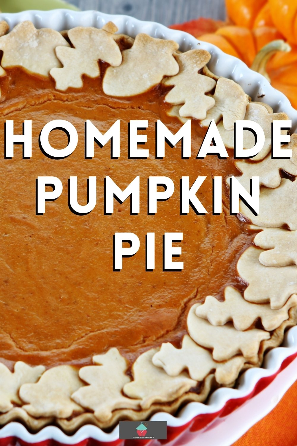 Homemade Pumpkin Pie, an easy homemade recipe with a buttery pie crust and a sweet creamy spiced pumpkin filling! Perfect for Thanksgiving and Fall.