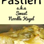 Easy Pastieri, A.K.A Sweet Noodle Kugel. A really easy and delicious traditional family recipe, using pasta noodles, baked in a delicious sweet custard. Economical and simple to make.