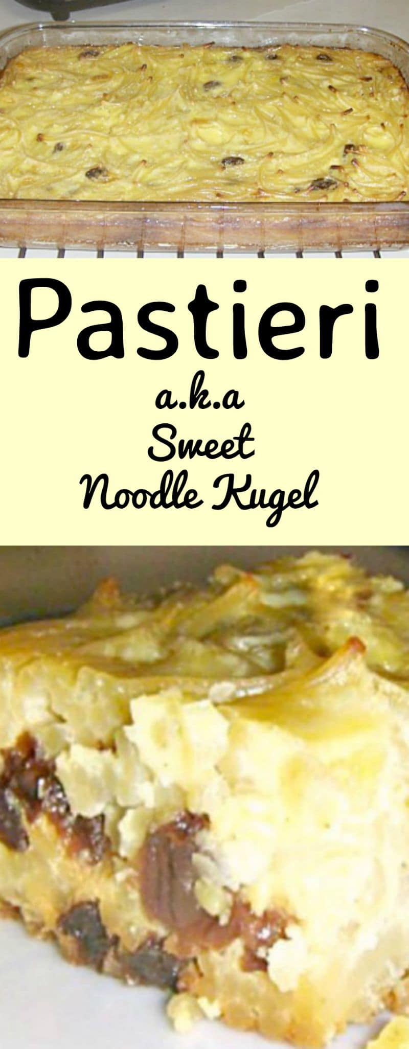 Pastieri, a.k.a Sweet Noodle Kugel. A really easy and delicious recipe and very budget friendly. Always a hit over the holiday season!