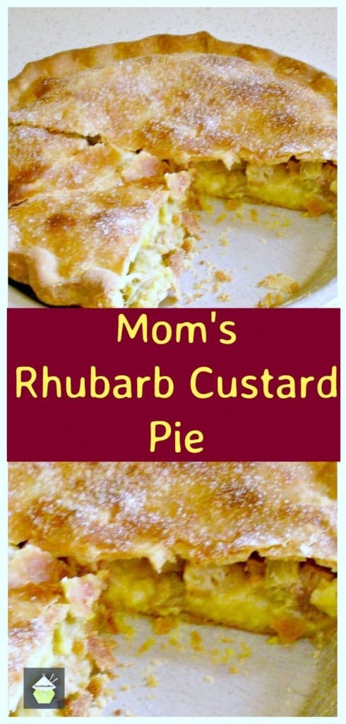 Mom's Rhubarb and Custard Pie! This is a delicious traditional family recipe, sure to take you down memory lane! The flavor combination is wonderful. Serve warm with some ice cream or whipped cream!