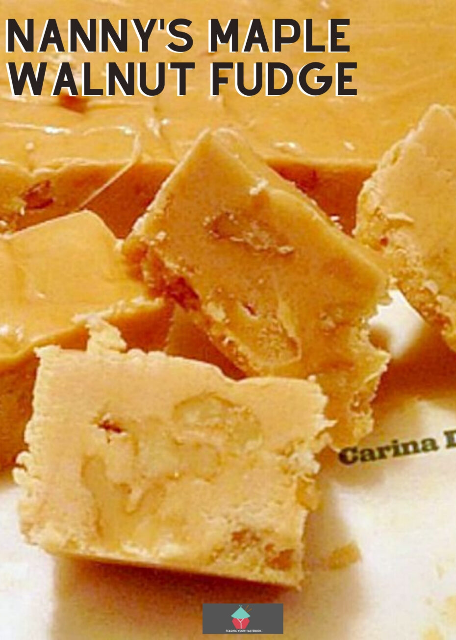 Nanny's Maple Walnut Fudge, delicious creamy pieces of maple syrup infused fudge with walnuts throughout. Ideal for Christmas and to make in batches for gifts
