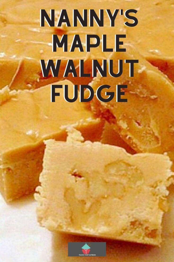 Nannys Maple Walnut FudgeP1