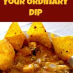 Not Your Ordinary Dip