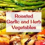 Roasted Garlic and Herb Vegetables