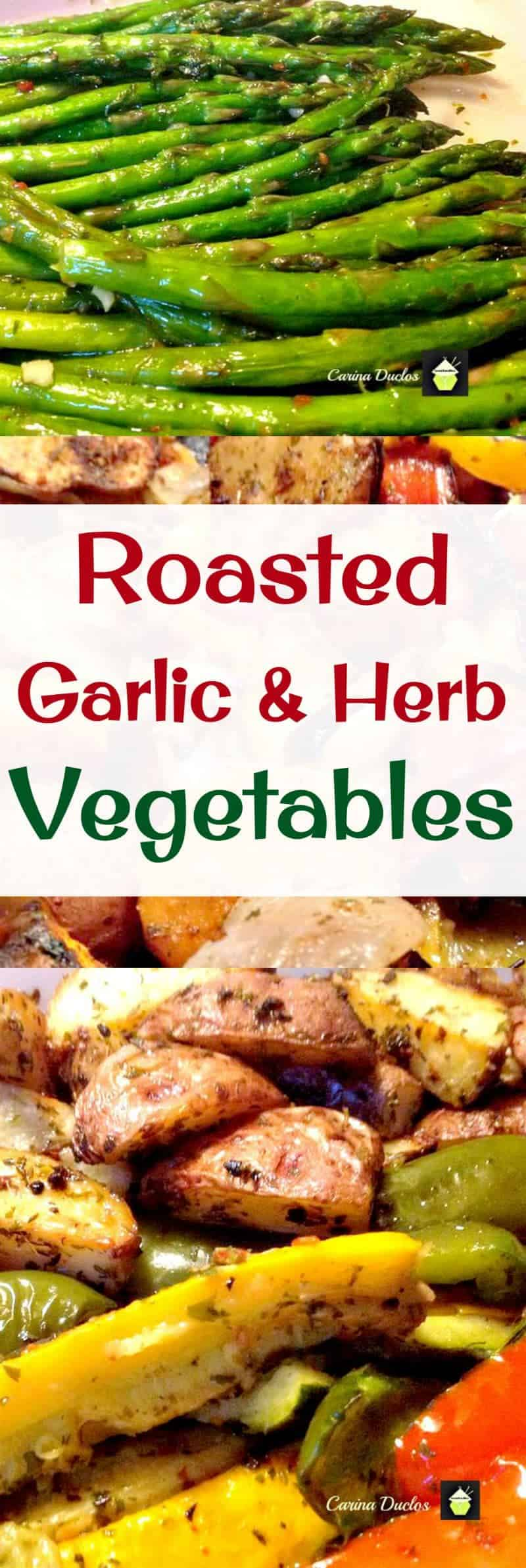 Roasted Garlic & Herb Vegetables. Easy to make and all in one pan!