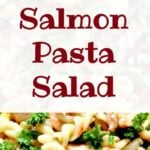 Salmon Pasta Salad - A wonderful fresh tasting side or main dish with a super dressing too!