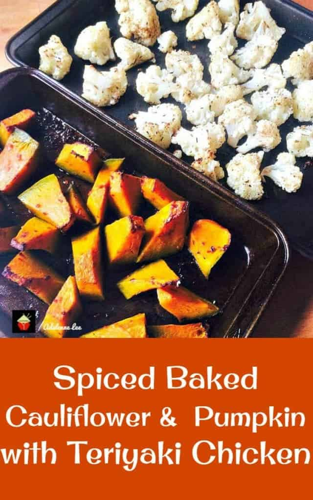 Spiced Baked Cauliflower and Pumpkin with Teriyaki Chicken. This is a lovely flexible recipe which you can make for parties, or serve as a main meal. Easy to do and good for making ahead too!