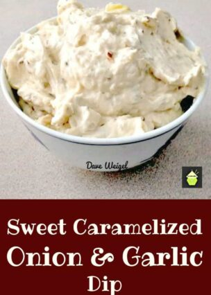 Sweet Caramelized Onion and Garlic Dip is a quick and easy recipe to make, full of great flavor and perfect for parties, buffets and family get togethers.