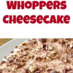 Whoppers Cheesecake is a fabulous No Bake easy cheesecake and yep.. it's bursting with Whoppers and Ovaltine!